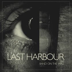 Last Harbour - Live - Band On The Wall, Manchester